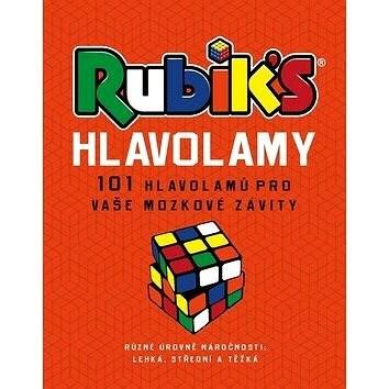 Rubik's Hlavolamy: 101 hlavolamů pro vaše mozkové závity - kolektiv autorů