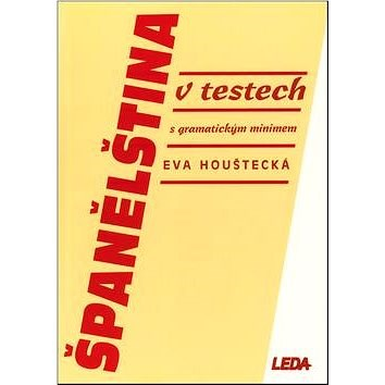 Španělština v testech: s gramatickým minimem - Eva Houštecká