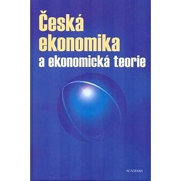 Česká ekonomika a ekonomická teorie + CD - Stanislav Šaroch; Milan Žák