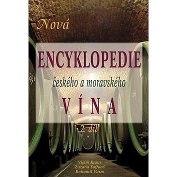 Nová encyklopedie českého a moravského vína 2.díl - Vilém Kraus; Bohumil Vurm