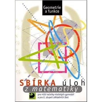 Sbírka úloh z matematiky: Geometrie a funkce -