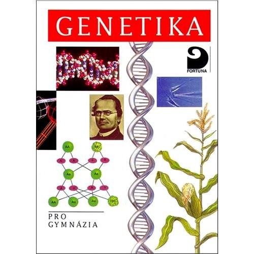 Genetika: pro gymnázia -