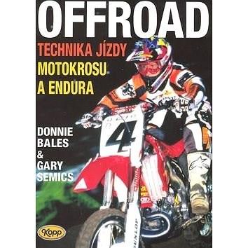 OffRoad: Technika jízdy motokrosu a endura - Donnie Bales; Gary Semics