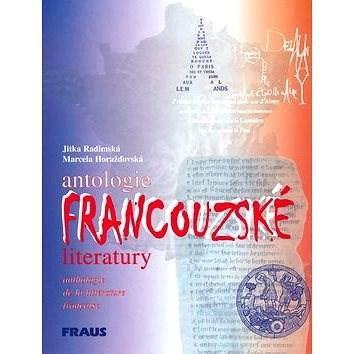 Antologie francouzské literatury - Jitka Radimská; Marcela Horažďovská