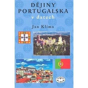 Dějiny Portugalska: v datech - Jan Klíma