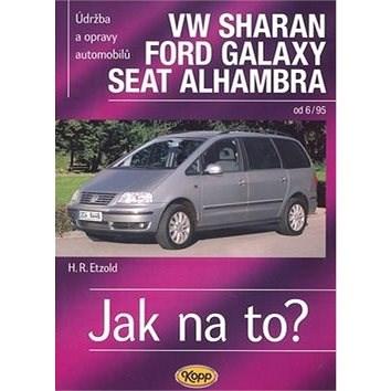 VW Sharan/Ford Galaxy/Seat Alhambra od 6/95: Údržba a opravy automobilů č. 90 - Hans-Rüdiger Etzold