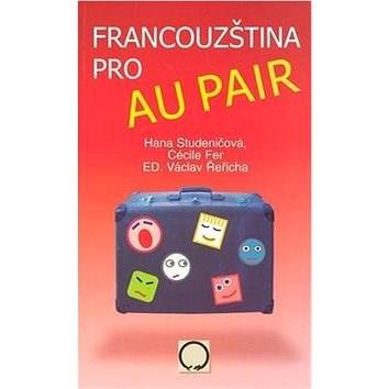 Francouzština pro au pair - Hana Studeničová; Cécile Fer; Václav Řeřicha