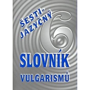 Šestijazyčný slovník vulgarismů - Kryštof Bajger