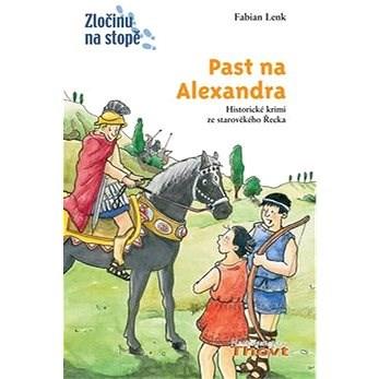Past na Alexandra: Historické krimi ze starověkého Řecka - Fabian Lenk; Anne Wostheinrochová