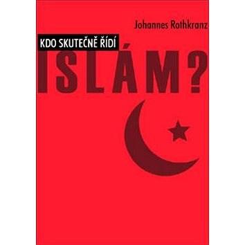 Kdo skutečně řídí Islám? - Johannes Rothkranz
