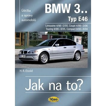 BMW 3.Typ E46: Údržba a opravy automobilů č.105 - Hans-Rüdiger Etzold
