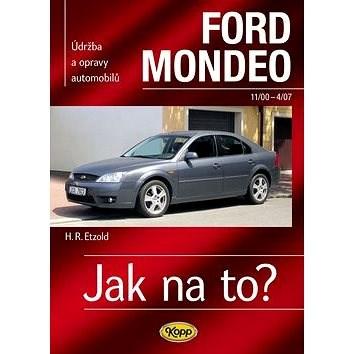 Ford Mondeo od11/00 do 4/07: Údržba a opravy automobilů č.85 - Hans-Rüdiger Etzold