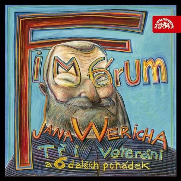 Fimfárum Jana Wericha /Tři veteráni a šest dalších pohádek/ - Jan Werich