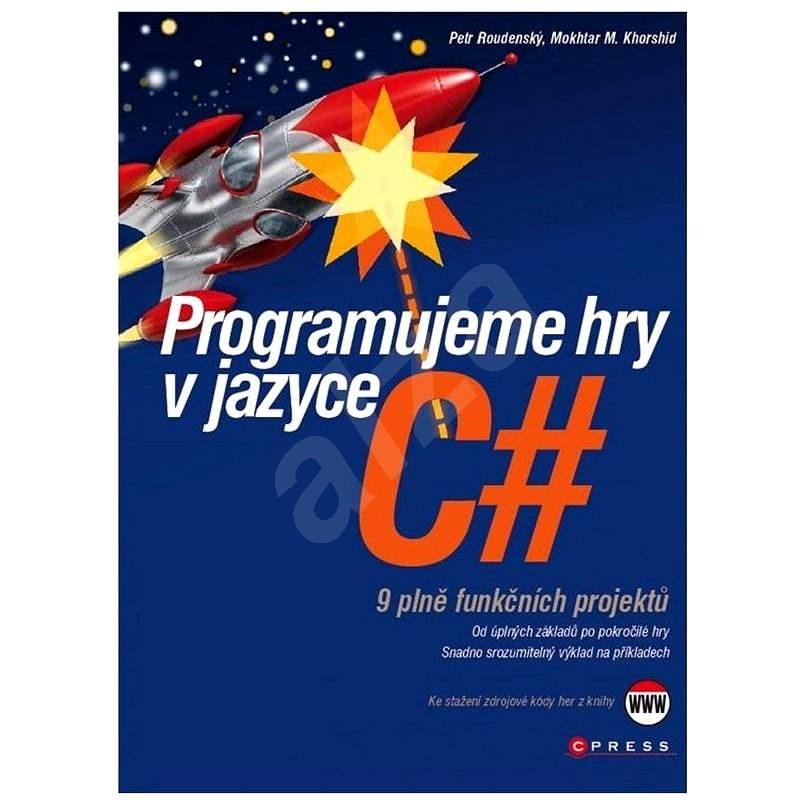 Programujeme hry v jazyce C# -