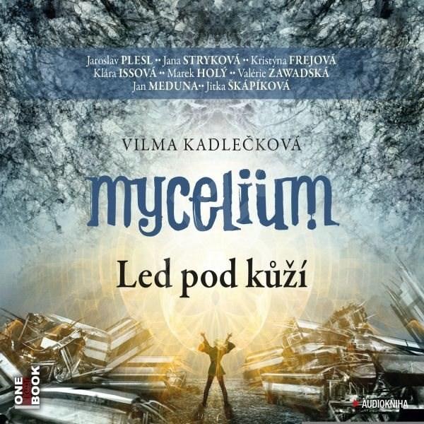 Mycelium II: Led pod kůží - Vilma Kadlečková