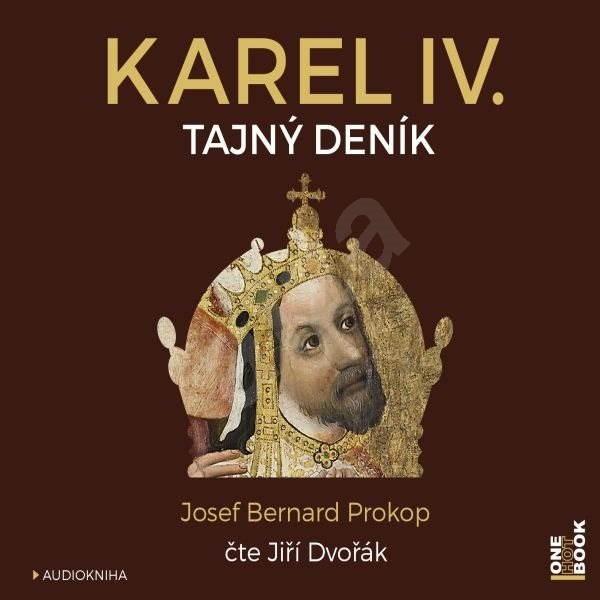 Karel IV. - Tajný deník - Josef Bernard Prokop