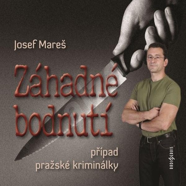 Záhadné bodnutí - Josef Mareš