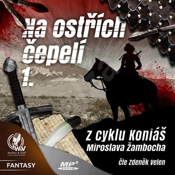 Na ostřích čepelí I. - Miroslav Žamboch