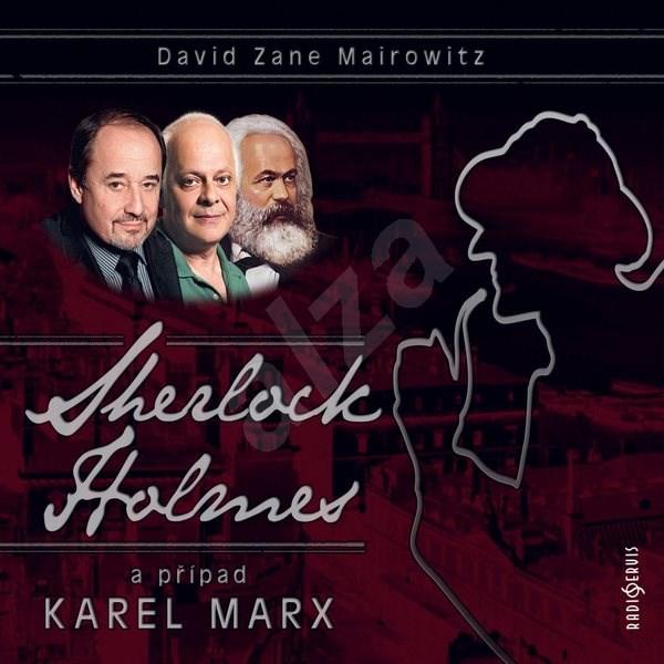 Sherlock Holmes a případ Karel Marx - David Zane Mairowitz