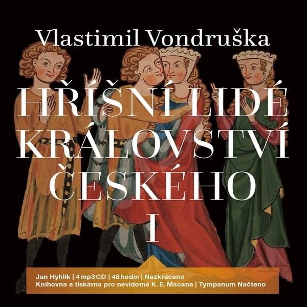 Hříšní lidé Království českého I - Vlastimil Vondruška