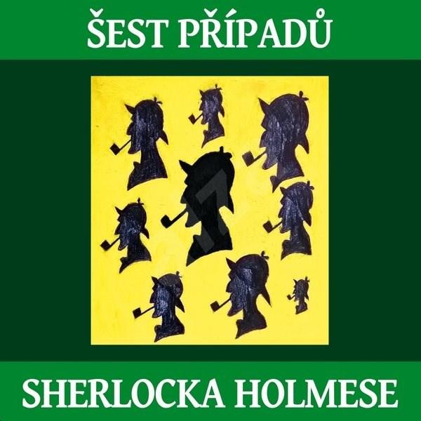 Šest případů Sherlocka Holmese - Arthur Conan Doyle
