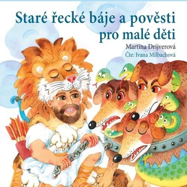Staré řecké báje a pověsti pro malé děti - Martina Drijverová