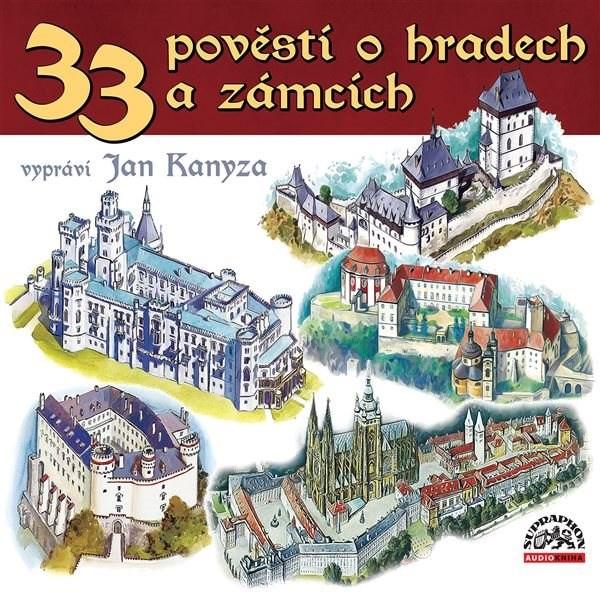 33 pověstí o hradech a zámcích - Josef Pavel  Adolf Wenig  Jiří Svoboda  Jaroslav Kanyza  Karla Bufková-Wanklová