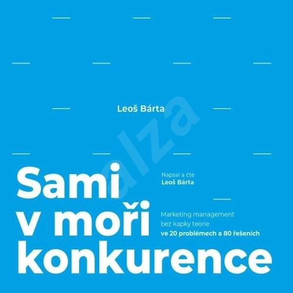 Sami v moři konkurence - Leoš Bárta
