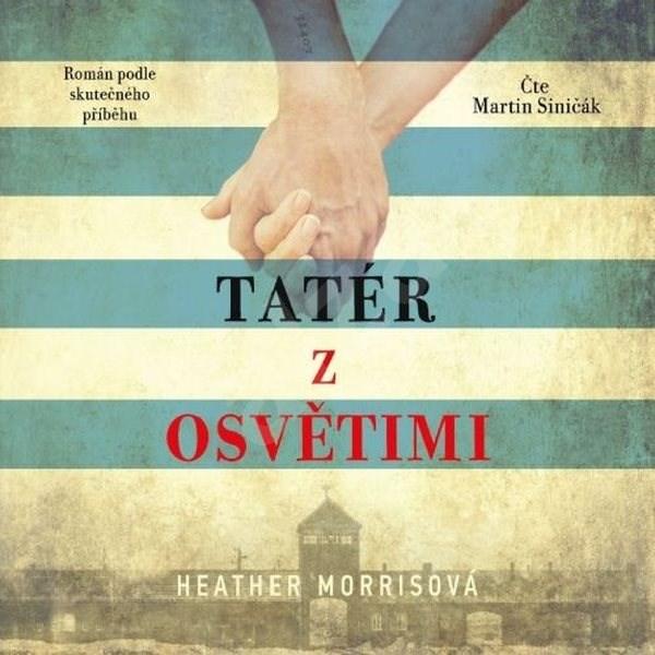 Tatér z Osvětimi - Heather Morrisová