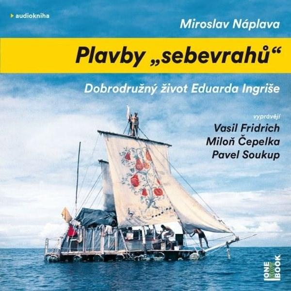 "Plavby ""sebevrahů"" - Miroslav Náplava"