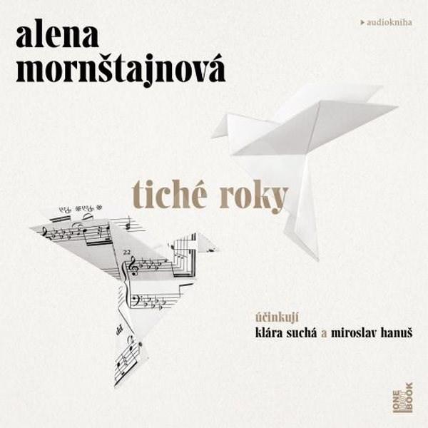 Tiché roky - Alena Mornštajnová