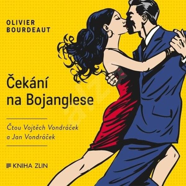 Čekání na Bojanglese - Olivier Bourdeaut