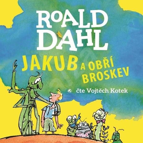 Jakub a obří broskev - Roald Dahl