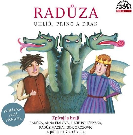 Uhlíř, princ a drak - Radůza