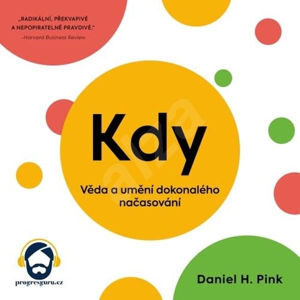 Kdy - Daniel H. Pink