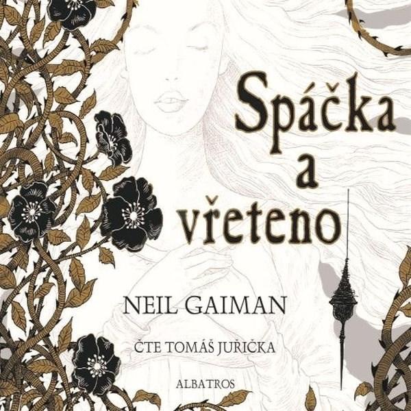Spáčka a vřeteno - Neil Gaiman