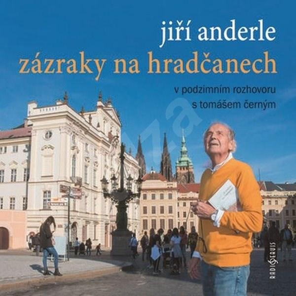 Zázraky na Hradčanech - Jiří Anderle