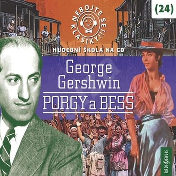 Nebojte se klasiky! 24 George Gershwin: Porgy a Bess - George Gershwin