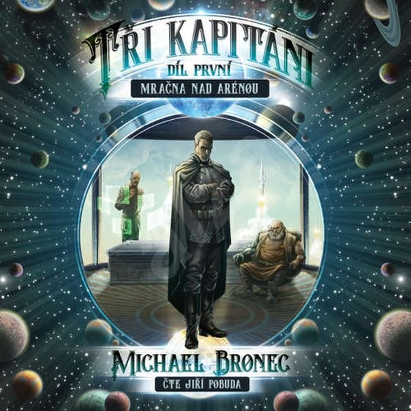 Tři kapitáni – Díl první: Mračna nad arénou - Michael Bronec