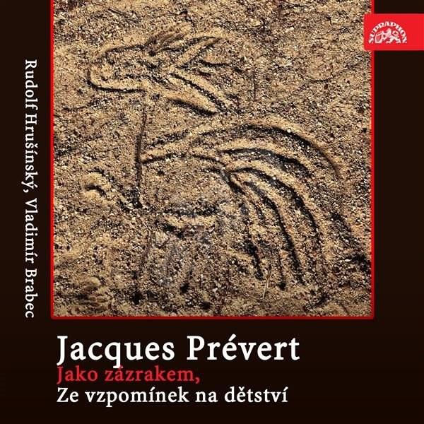 Jako zázrakem, Ze vzpomínek na dětství - Jacques Andre Marie Prévert