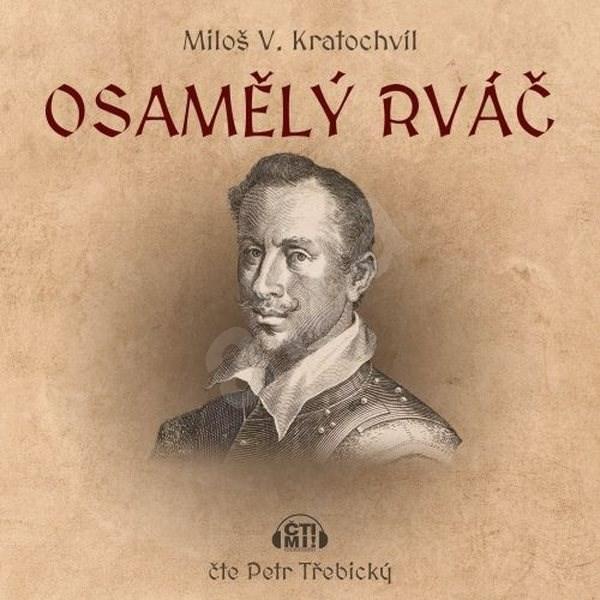 Osamělý rváč - Miloš V. Kratochvíl