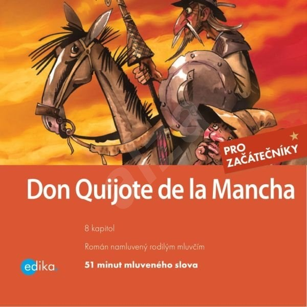 Don Quijote de la Mancha - Eliška Madrid Jirásková  Miguel de Cervantes