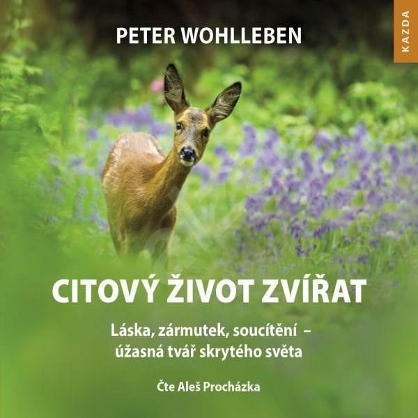 Citový život zvířat - Peter Wohlleben