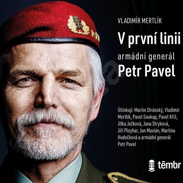 V první linii: Armádní generál Petr Pavel - Vladimír Mertlík