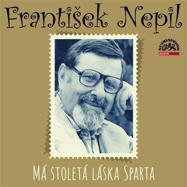 Má stoletá láska Sparta - František Nepil