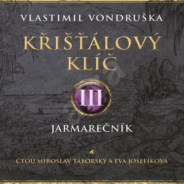Křišťálový klíč III. - Vlastimil Vondruška