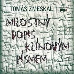 Milostný dopis klínovým písmem - Tomáš Zmeškal