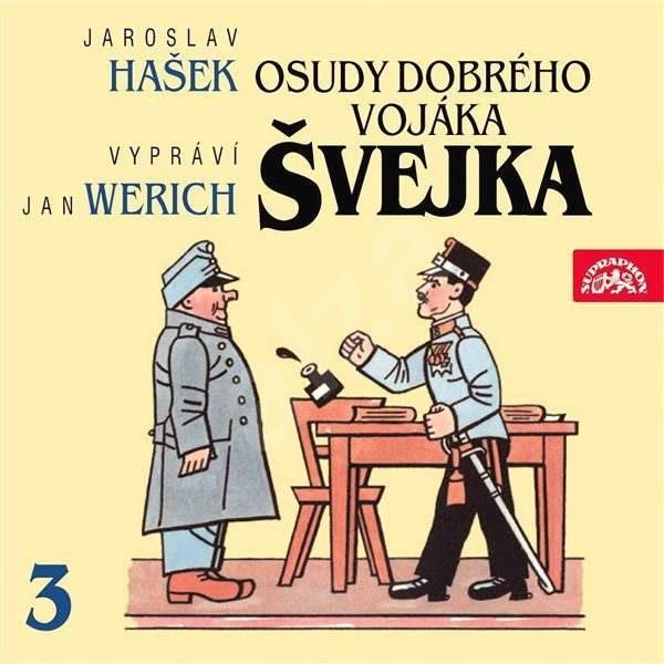 Osudy dobrého vojáka Švejka III. - Jaroslav Hašek