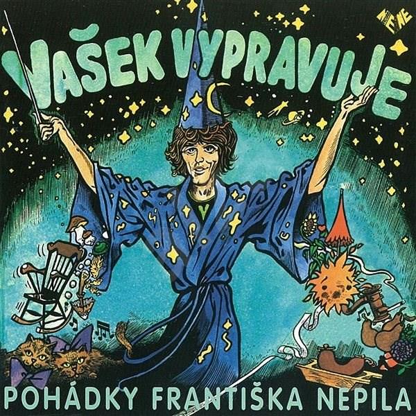 Vašek vypravuje pohádky Františka Nepila - František Nepil