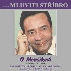...Mluviti stříbro - O Menšíkovi - Vzpomínkové vyprávění - Zuzana Maléřová